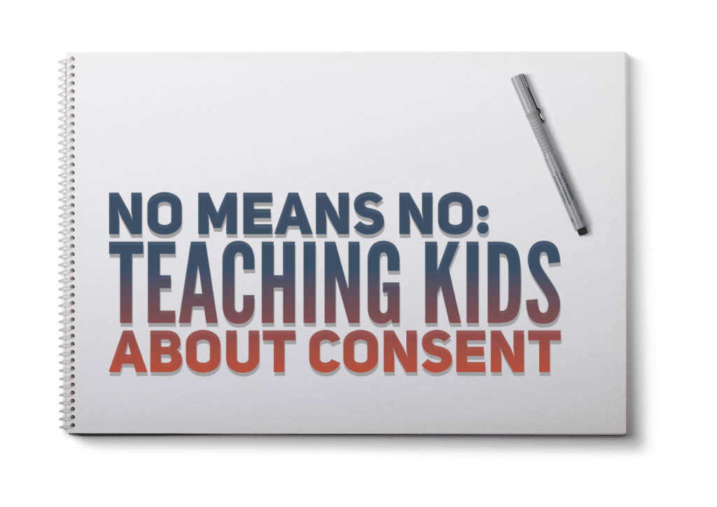 No Means No: Teaching Children About Consent