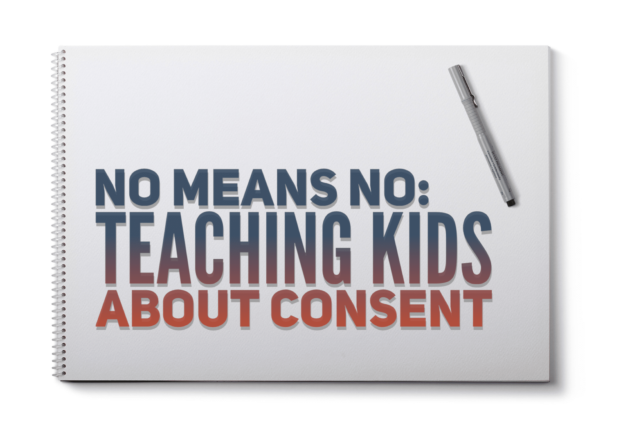 No Means No: Teaching Kids About Consent