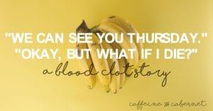 BLOOD CLOT CAFFEINE AND CABERNET