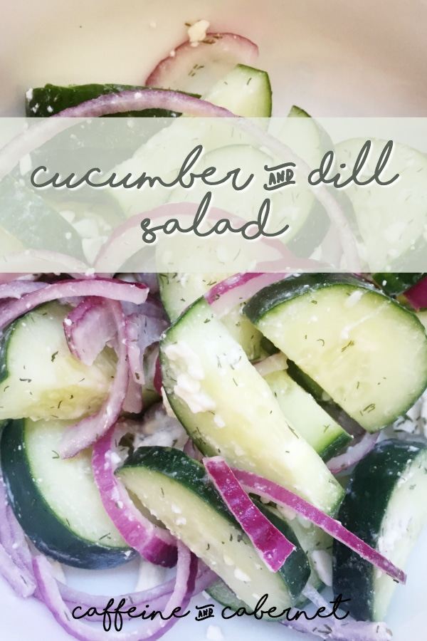 cucumber dill salad caffeine and cabernet