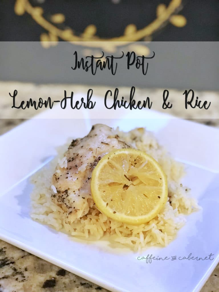 Instant Pot Lemon-Herb Chicken and Rice from Caffeine and Cabernet